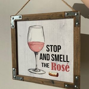 Rustic/ Farmhouse 'Stop & Smell Rosé' wall art